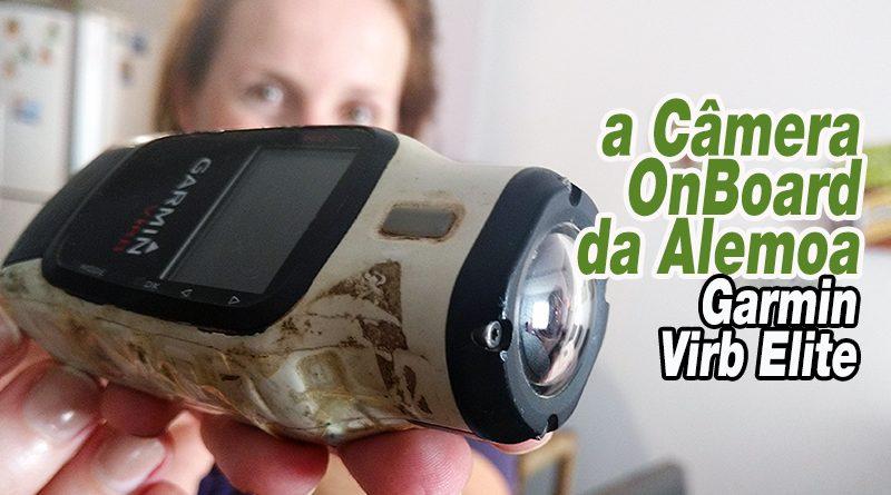Câmeras Garmin Virb Elite - A Câmera da Alemoa